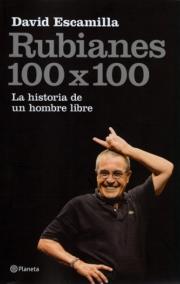 Rubianes 100x100, la historia de un hombre libre